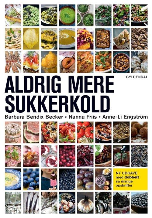 Image of   Aldrig Mere Sukkerkold - Anne-li Engström - Bog