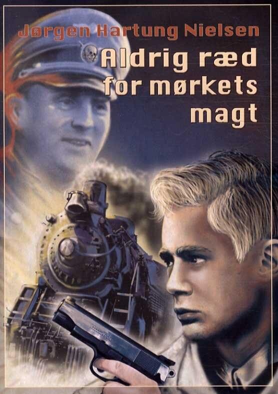 Image of   Aldrig Ræd For Mørkets Magt - Jørgen Hartung Nielsen - Bog