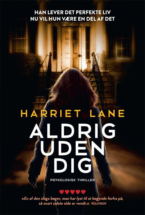 Image of   Aldrig Uden Dig - Harriet Lane - Bog