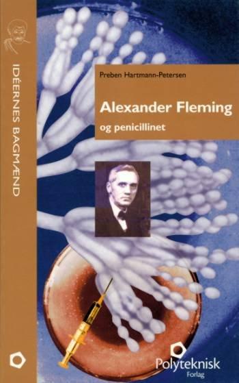 Image of   Alexander Fleming Og Penicillinet - Preben Hartmann-petersen - Bog