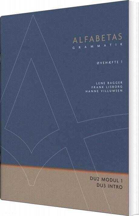 Image of   Alfabetas Grammatik, øvehæfte 1 - Lene Bagger - Bog