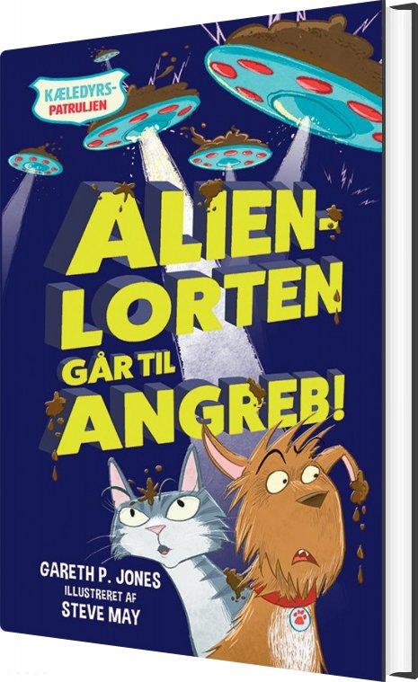 Image of   Kæledyrspatruljen 1 - Alienlorten Går Til Angreb - Gareth P. Jones - Bog