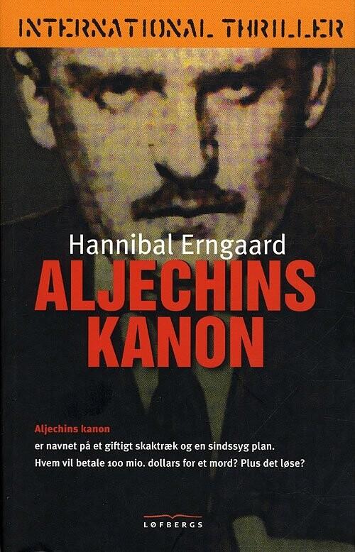 Image of   Aljechins Kanon - Hannibal Erngaard - Bog