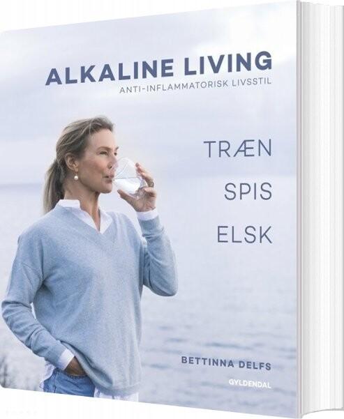 Billede af Alkaline Living - Anti-inflammatorisk Livsstil - Maiken Buchwald - Bog