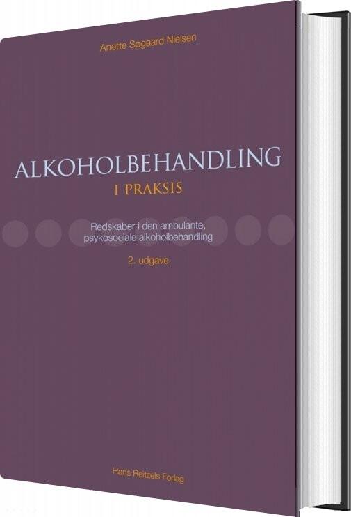 Billede af Alkoholbehandling I Praksis - Anette Søgaard Nielsen - Bog