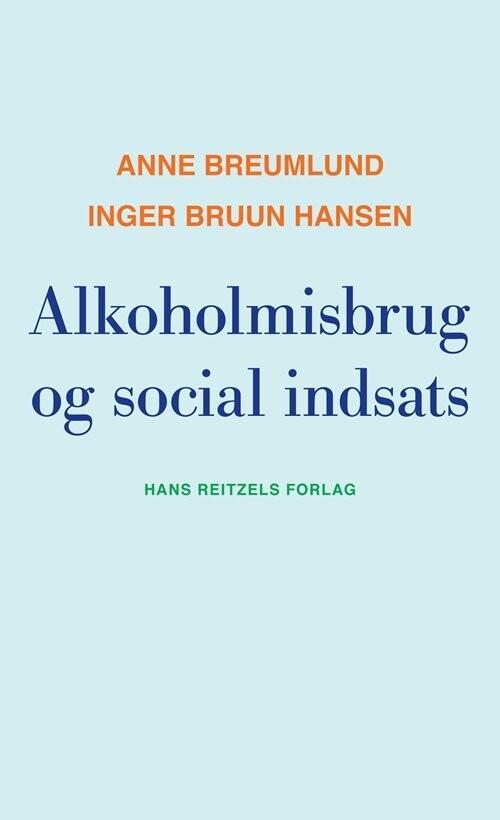 Billede af Alkoholmisbrug Og Social Indsats - Anne Breumlund - Bog