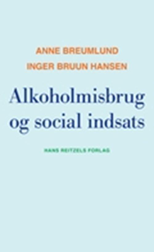 Image of   Alkoholmisbrug Og Social Indsats - Inger Bruun Hansen - Bog