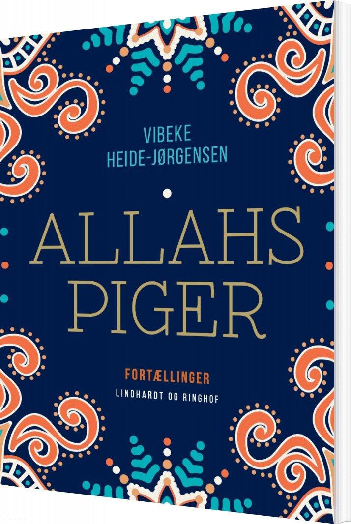 Image of   Allahs Piger - Vibeke Heide-jørgensen - Bog