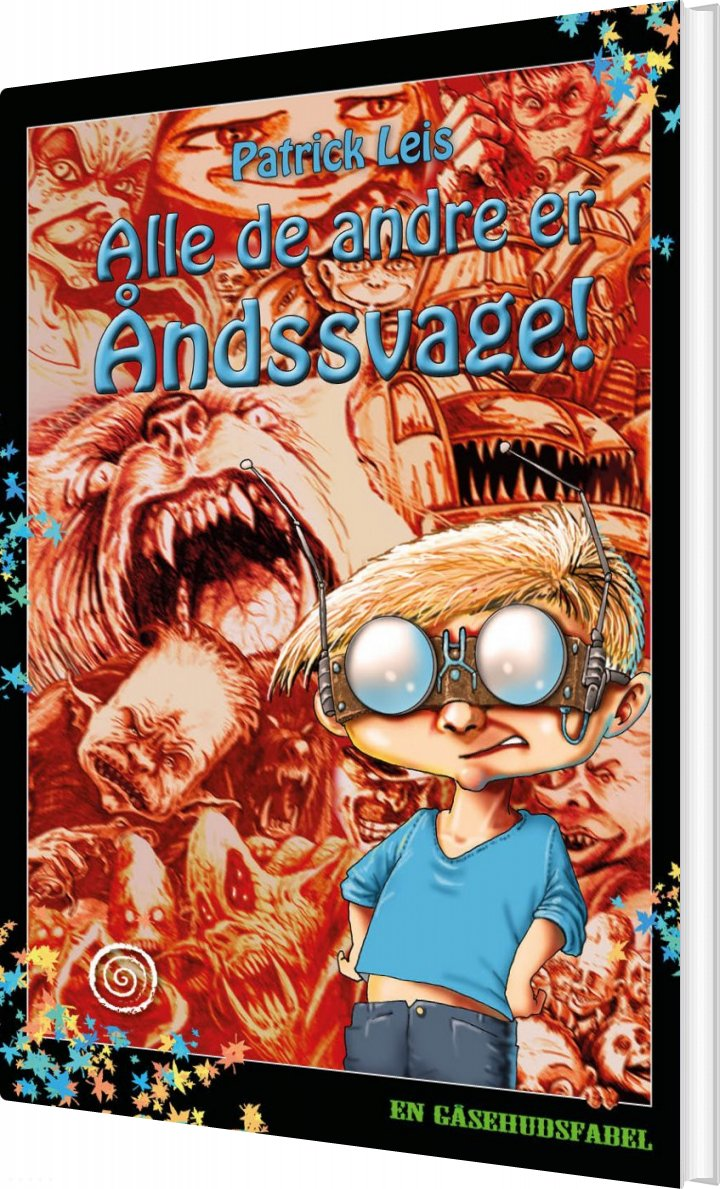 Image of   Alle De Andre Er åndsvage! - Patrick Leis - Bog