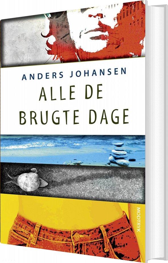 Billede af Alle De Brugte Dage - Anders Johansen - Bog