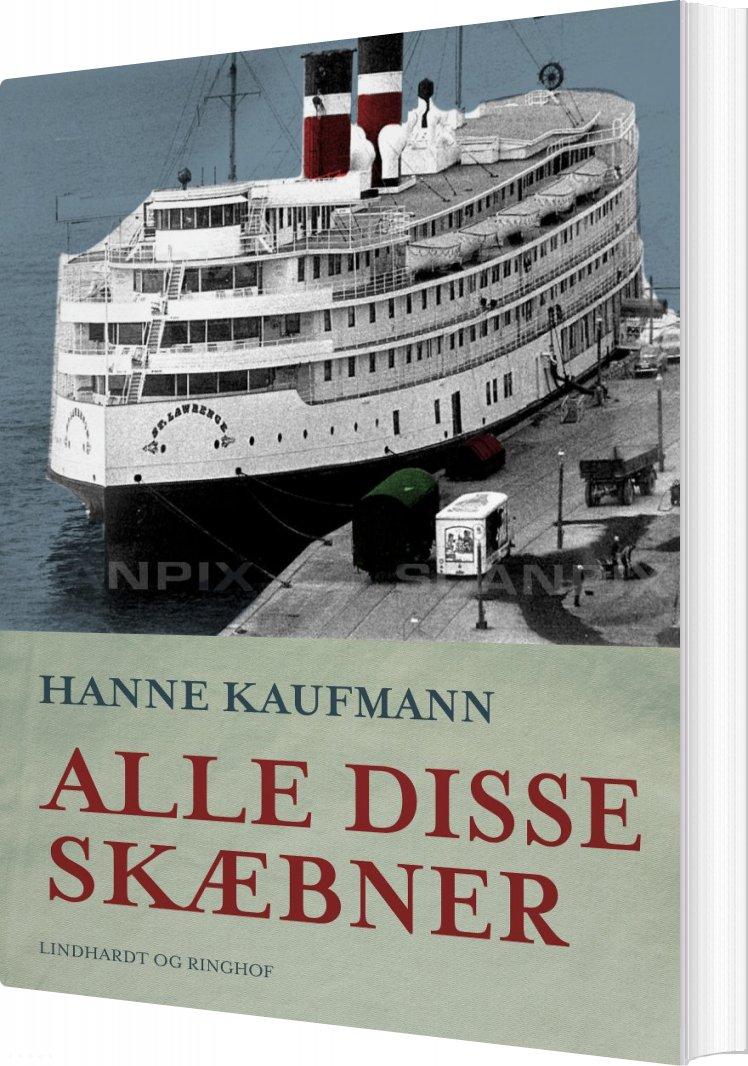 Image of   Alle Disse Skæbner - Hanne Kaufmann - Bog