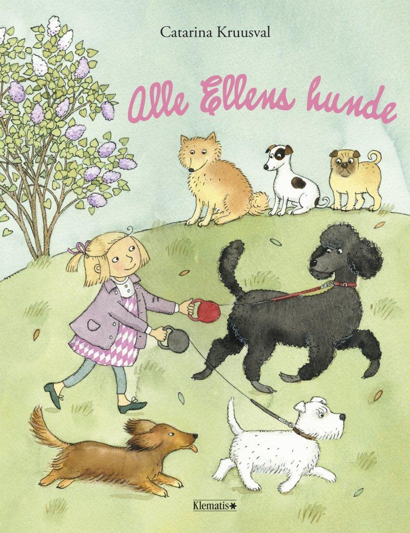Image of   Alle Ellens Hunde - Catarina Kruusval - Bog
