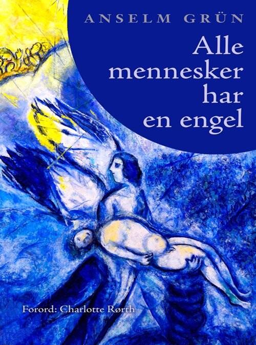 Image of   Alle Mennesker Har En Engel - Anselm Grün - Bog