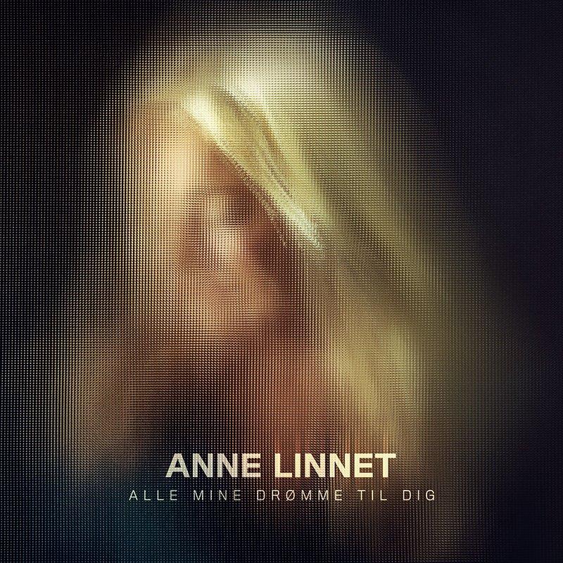 Image of   Anne Linnet - Alle Mine Drømme Til Dig - CD