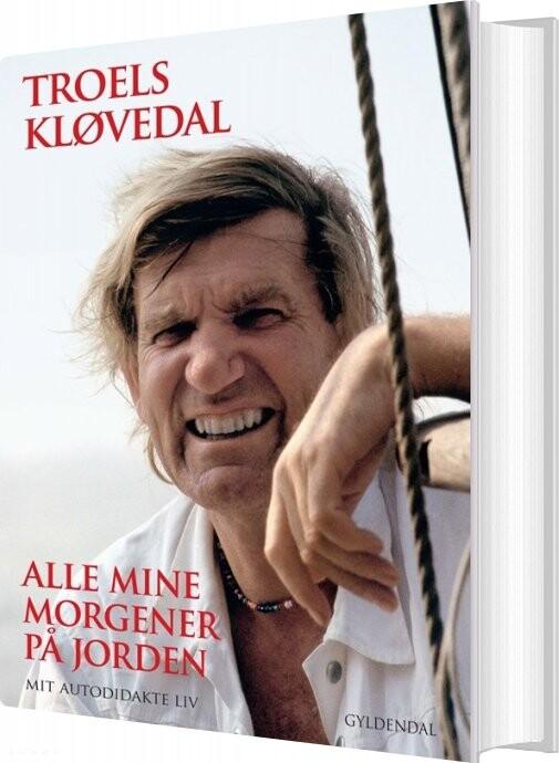 Image of   Alle Mine Morgener På Jorden - Troels Kløvedal - Bog