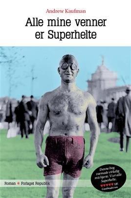 Alle Mine Venner Er Superhelte - Andrew Kaufman - Bog
