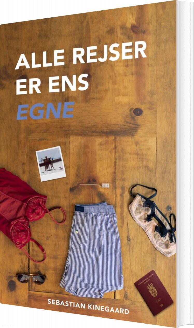 Image of   Alle Rejser Er Ens Egne - Sebastian Kinegaard - Bog