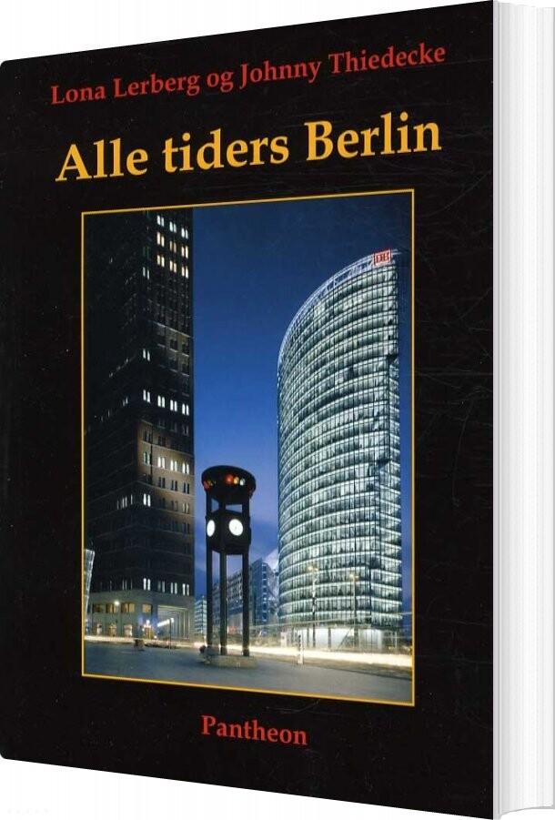 Billede af Alle Tiders Berlin - Johnny Thiedecke - Bog