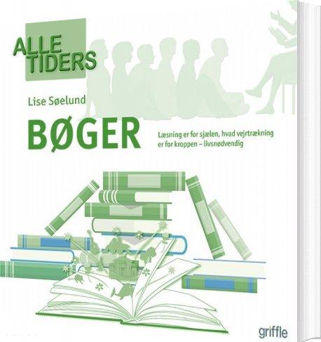 Image of   Alle Tiders Bøger - Lise Søelund - Bog