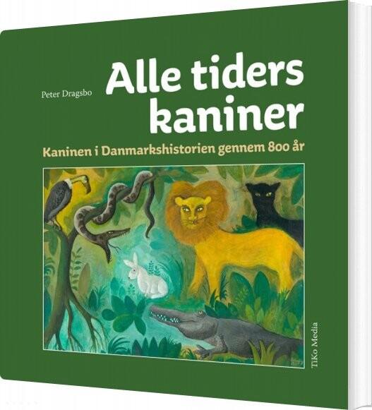 Image of   Alle Tiders Kaniner - Peter Dragsbo - Bog