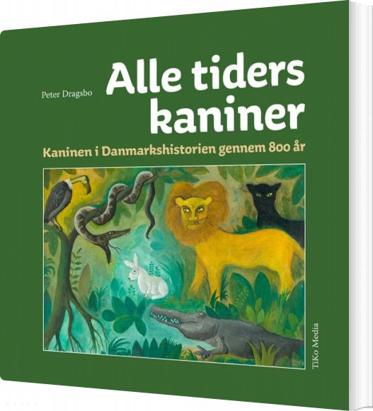 Image of   Alle Tiders Kaniner - Peter Dragsbo - Bog