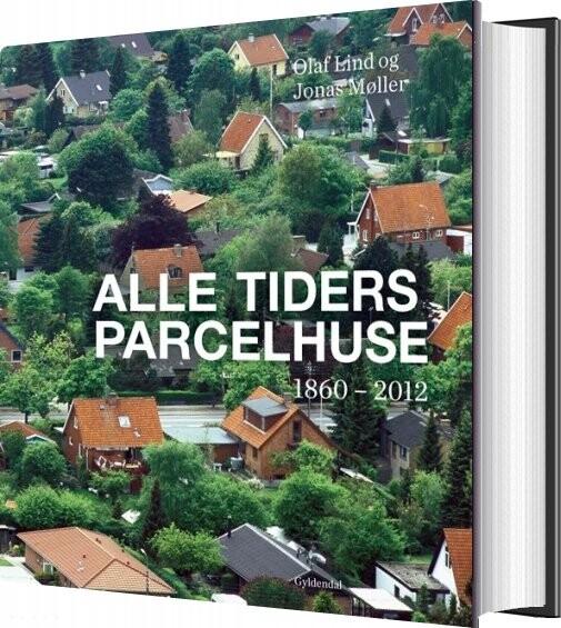 Image of   Alle Tiders Parcelhuse - Olaf Lind - Bog