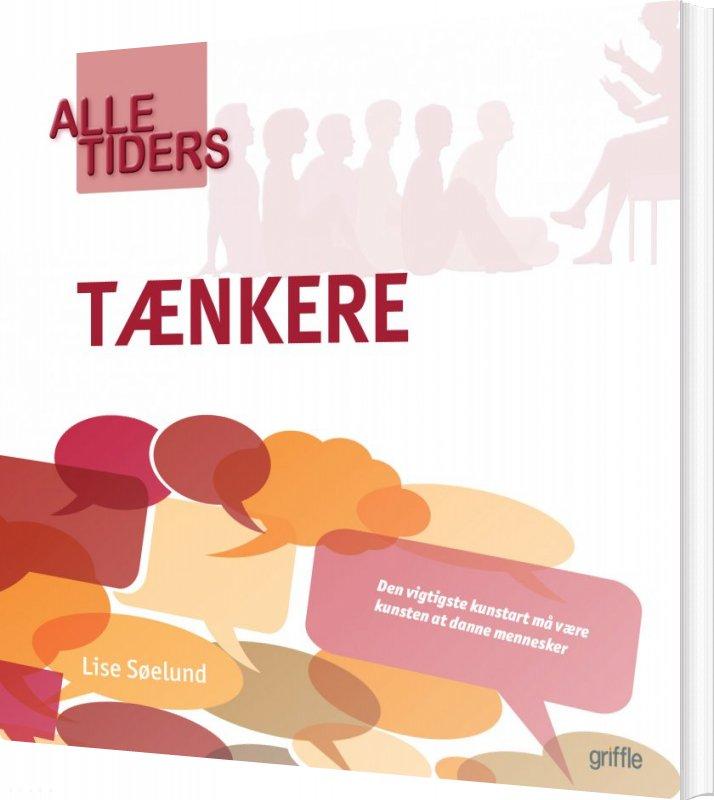 Image of   Alle Tiders Tænkere - Lise Søelund - Bog