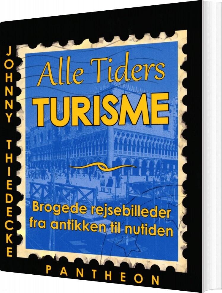 Image of   Alle Tiders Turisme - Johnny Thiedecke - Bog