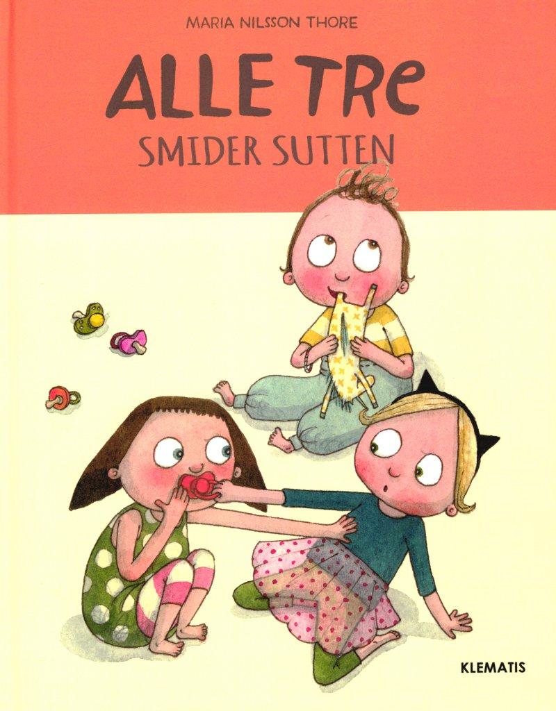 Image of   Alle Tre Smider Sutten - Maria Nilsson Thore - Bog