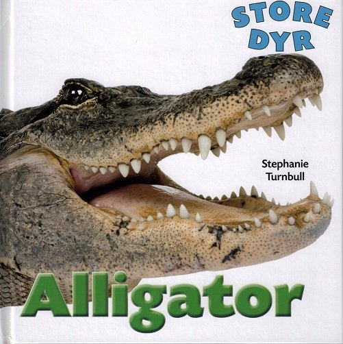 Image of   Store Dyr - Alligator - Stephanie Turnbull - Bog