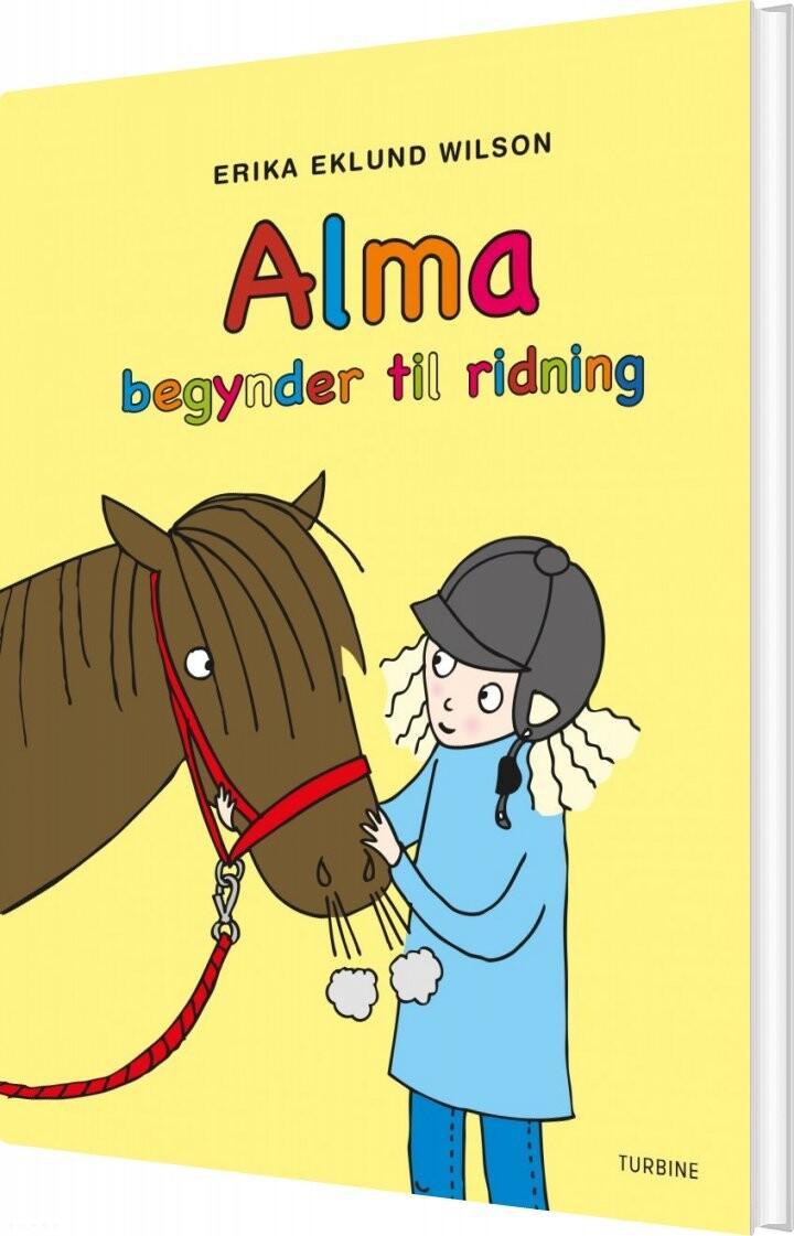 Image of   Alma Begynder Til Ridning - Erika Eklund Wilson - Bog