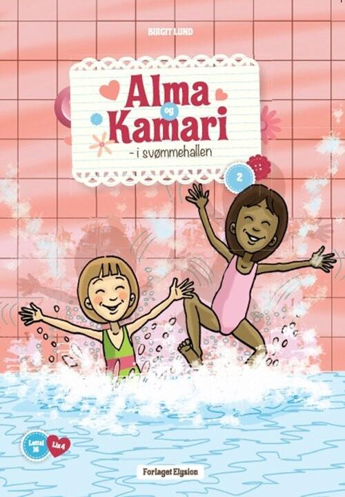 Image of   Alma Og Kamari I Svømmehallen - Birgit Lund - Bog