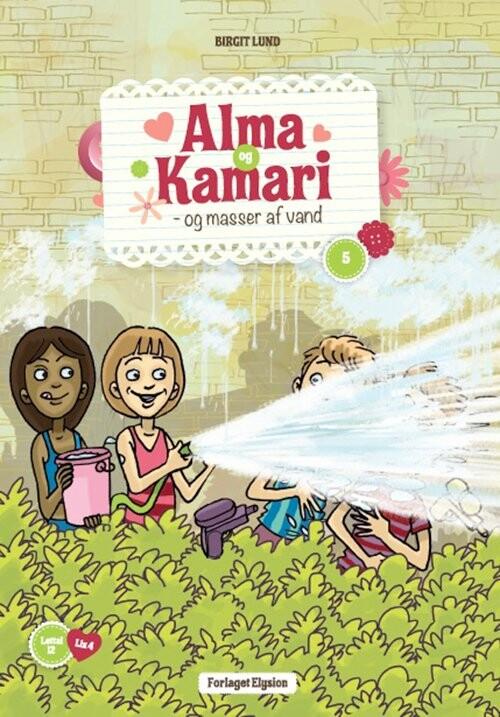 Image of   Alma Og Kamari Og Masser Af Vand - Birgit Lund - Bog