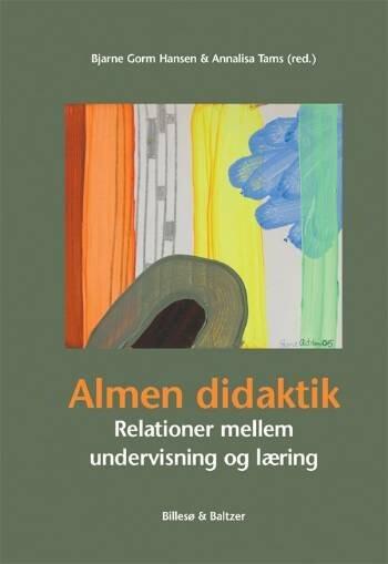 Image of   Almen Didaktik - Bjarne Gorm Hansen Og Annalisa Tams - Bog