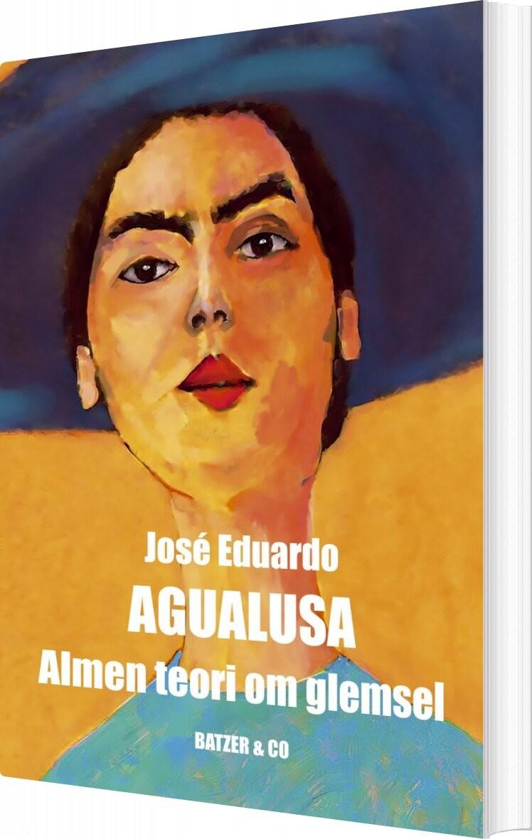 Almen Teori Om Glemsel - José Eduardo Agualusa - Bog