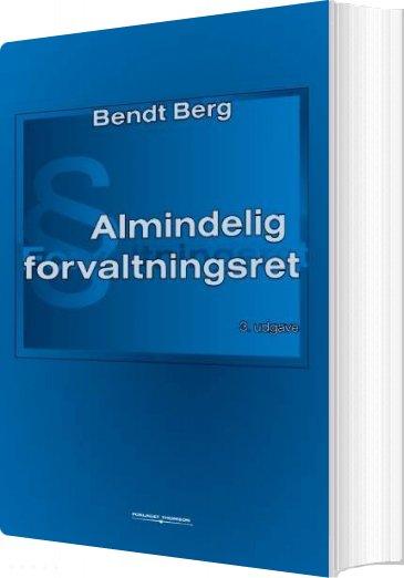 Image of   Almindelig Forvaltningsret - Bendt Berg - Bog