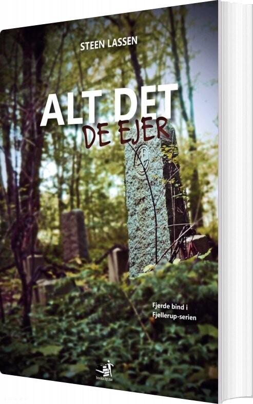 Image of   Alt Det De Ejer - Steen Lassen - Bog