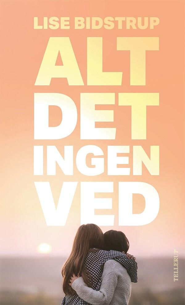 Image of   Alt Det Ingen Ved - Lise Bidstrup - Bog