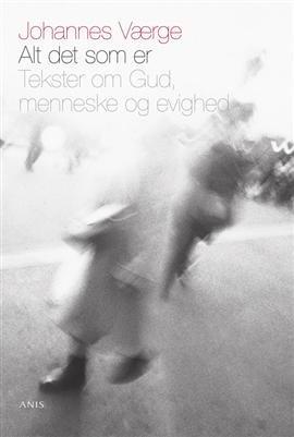 Image of   Alt Det Som Er - Johannes Værge - Bog