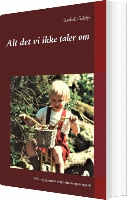 Image of   Alt Det Vi Ikke Taler Om - Issabell Gaialys - Bog