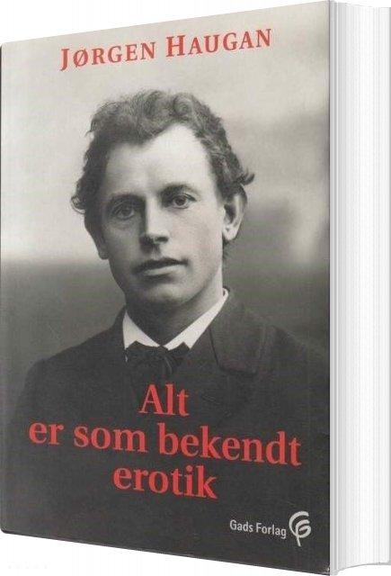 Image of   Alt Er Som Bekendt Erotik - Jørgen Haugan - Bog