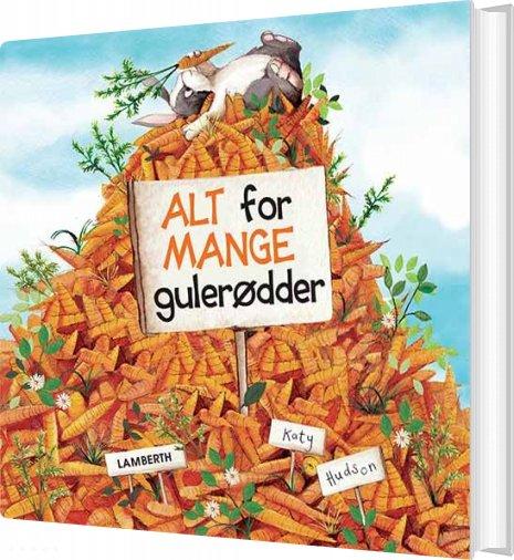 Image of   Alt For Mange Gulerødder - Katy Hudson - Bog