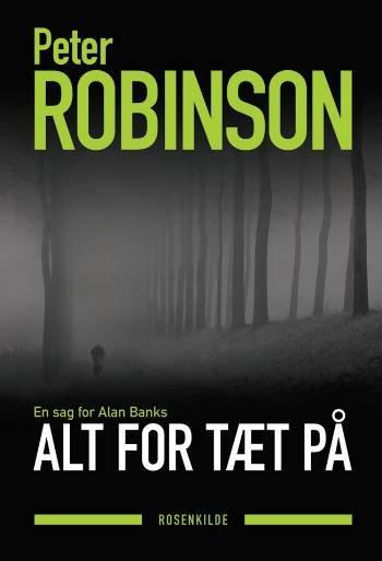 Image of   Alt For Tæt På - Peter Robinson - Bog