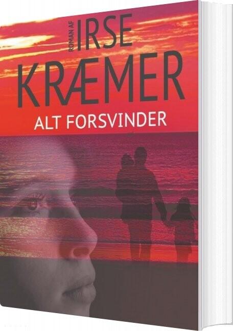 Image of   Alt Forsvinder - Irse Kræmer - Bog