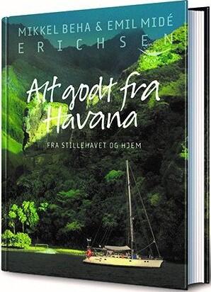 Image of   Alt Godt Fra Havana - Mikkel Beha Erichsen - Bog