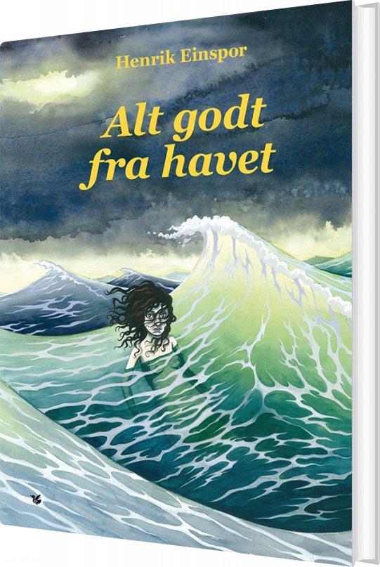 Image of   Alt Godt Fra Havet - Henrik Einspor - Bog