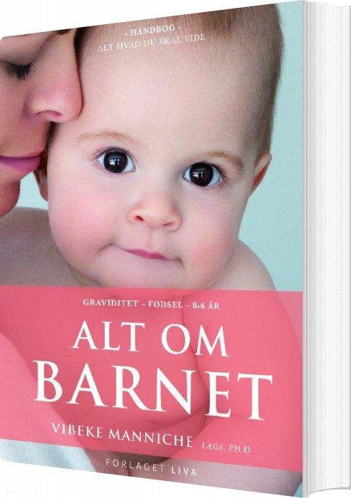 Image of   Alt Om Barnet - Vibeke Manniche - Bog
