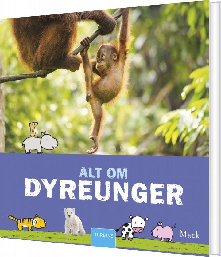 Image of   Alt Om Dyreunger - Mack - Bog