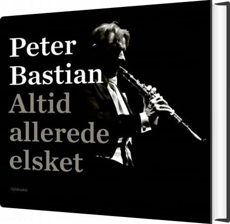 Image of   Altid Allerede Elsket - Peter Bastian - Bog