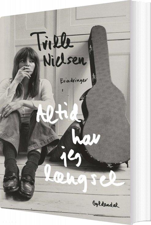 Image of   Altid Har Jeg Længsel - Trille Nielsen - Bog